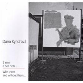Dana Kyndrová - S NIMI A BEZ NICH...