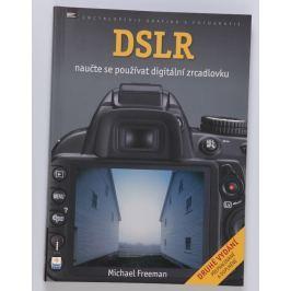 DSLR Naučte se používat digitální zrcadlovku - Michael Freeman