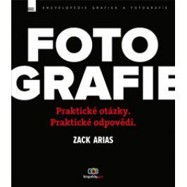 FOTOGRAFIE PRAKTICKÉ OTÁZKY, ODPOVĚDI - ZackArias