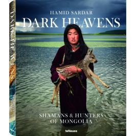 Hamid Sardar - DARK HEAVENS, Shamans & Hunters of Mongolia