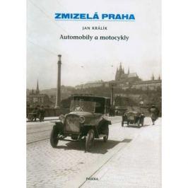 Jan Králík - ZMIZELÁ PRAHA AUTOMOBILY A MOTOCYKLY