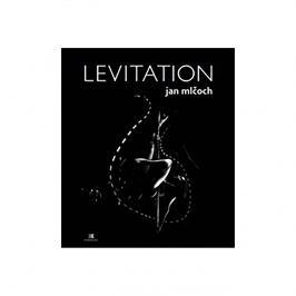 Jan Mlčoch - LEVITATION