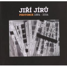 Jiří Jírů - PHOTOMIX 1964-2014