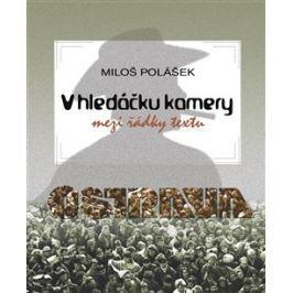 Miloš Polášek - V HLEDÁČKU KAMERY