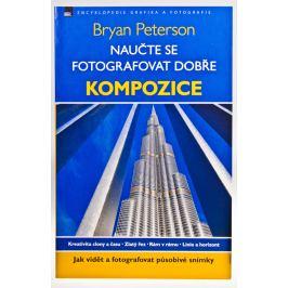 NAUČTE SE FOTOGRAFOVAT DOBŘE - KOMPOZICE - B. Peterson