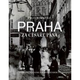 Pavel Scheufler - PRAHA ZA CÍSAŘE PÁNA