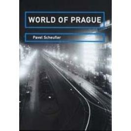 Pavel Scheufler - WORLD OF PRAGUE