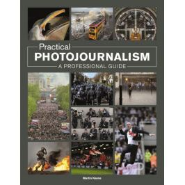 PRACTICAL PHOTOJOURNALISM A PROFESSIONAL GUIDE