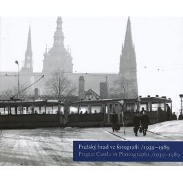 PRAŽSKÝ HRAD VE FOTOGRAFII 1939-1989