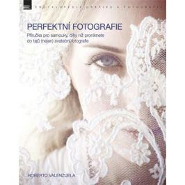 Roberto Valenzuela - PERFEKTNÍ FOTOGRAFIE