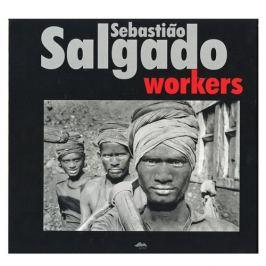 Sebastiano Salgado - WORKERS