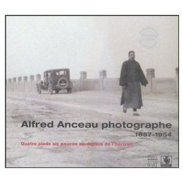 Alfred Anceau - PHOTOGRAPHE 1857-1954