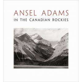 Ansel Adams - IN THE CANADIAN ROCKIES Knihy