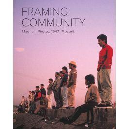 FRAMING COMMUNITY - MAGNUM PHOTOS: 1947 - Present