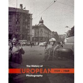 THE HISTORY OF EUROPEAN PHOTOGRAPHY 1939 - 1969