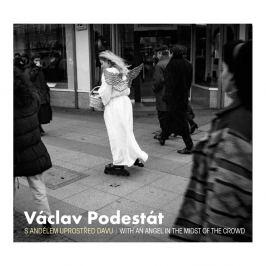 Václav Podestát - S ANDĚLEM UPROSTŘED DAVU