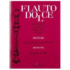 Ladislav Daniel Flauto Dolce - škola hry na altovou zobcovou flétnu 1.