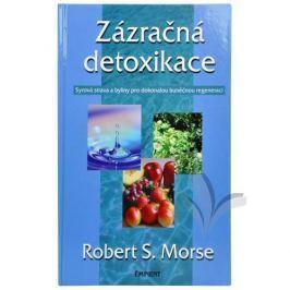Knihy Zázračná detoxikace (Dr. Robert S. Morse)