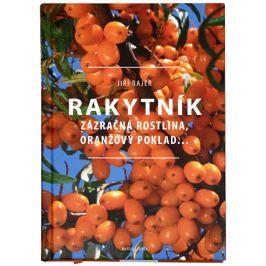 Knihy Rakytník - Zázračná rostlina, oranžový poklad... (Jiří Bajer) Knihy